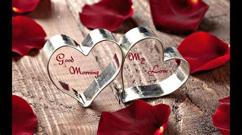 good morning my love,romantic quotes,whatsapp video ...