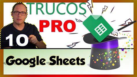 Google Sheets 10 Trucos PRO【Avanzado】   YouTube