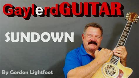 Gordon Lightfoot  SUNDOWN  GUITAR LESSON   Chords and Solo ...
