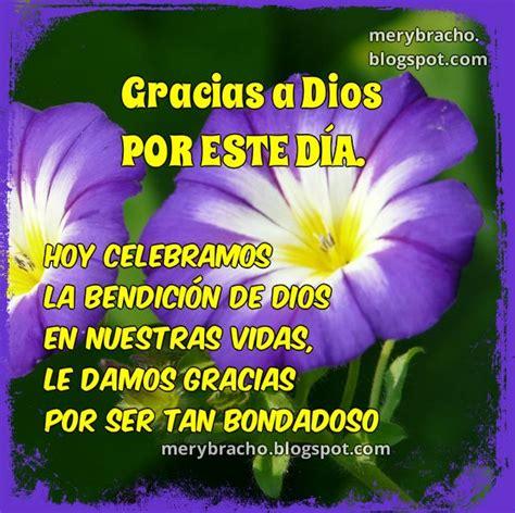 Gracias a Dios por este bello Día que nos regala | Entre ...