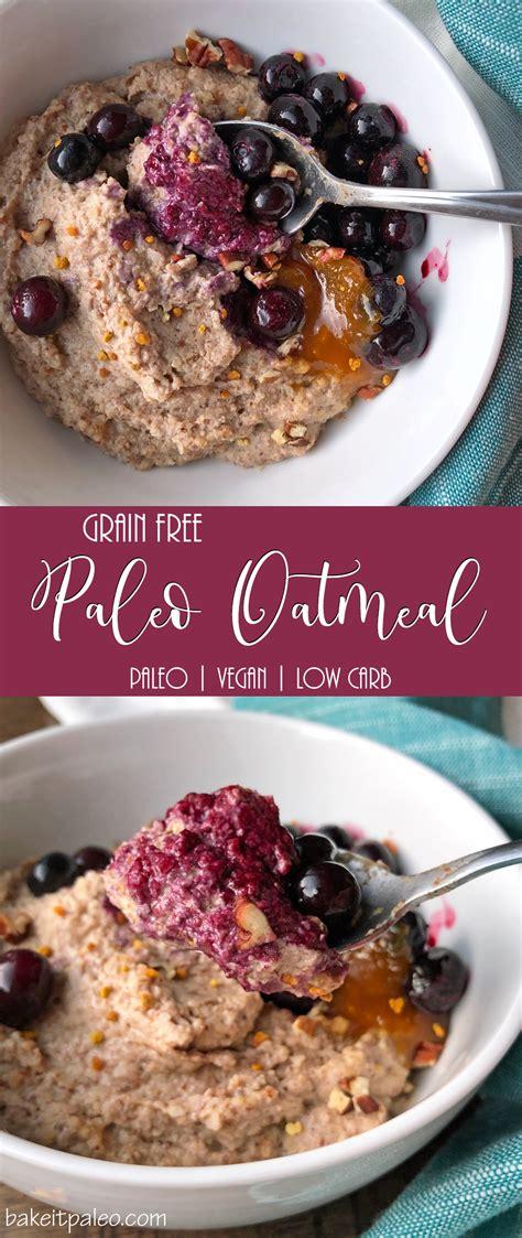 Grain Free Paleo Oatmeal   Bake It Paleo