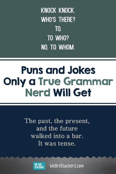 Grammar Puns Only a True English Nerd Will Get   WeAreTeachers