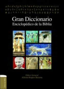 Gran diccionario enciclopédico de la Biblia | Logos Bible ...