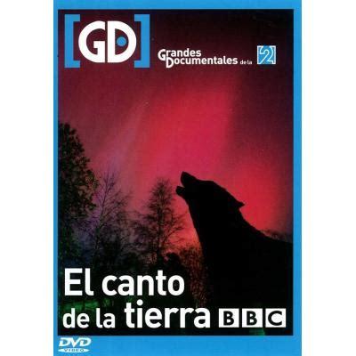 Grandes Documentales de la 2: El Canto de la Tierra en ...