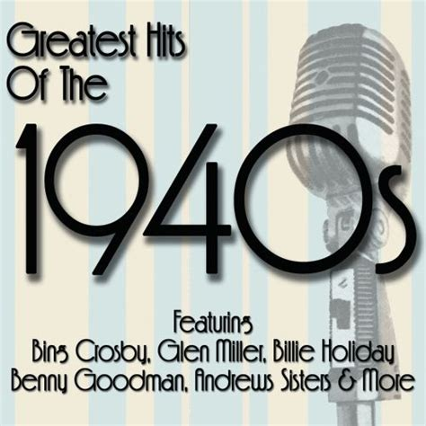 Greatest Hits of the 1940s   Various Artists | Songs ...