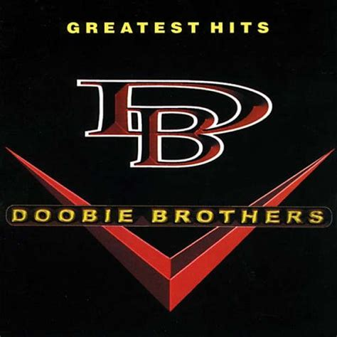 Greatest Hits   The Doobie Brothers — Listen and discover ...
