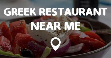 GREEK RESTAURANT NEAR ME   Points Near Me