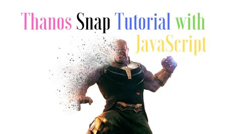 Greeting JavaScript: Thanos Snap Effect Tutorial with ...