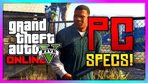 GTA 5   PC Official Specs!   Minimum & Recommended PC ...