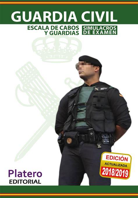 GUARDIA CIVIL. ESCALA DE CABOS Y GUARDIAS. SIMULACROS DE ...