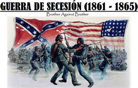 GUERRA DE SECESIÓN | Historia, desarrollo, causas y ...