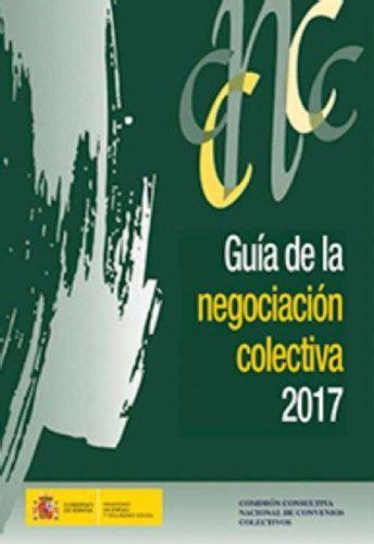 Guía de la negociación colectiva : 2017 / Ministerio de ...