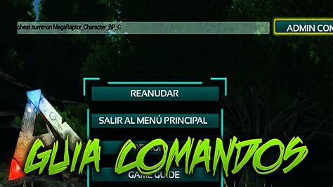 GUIA DE LOS MEJORES COMANDOS!! | Ark:Survival Evolved ...