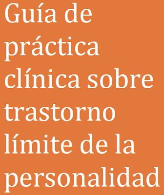 Guía de Práctica Clínica sobre Trastorno Límite de la ...