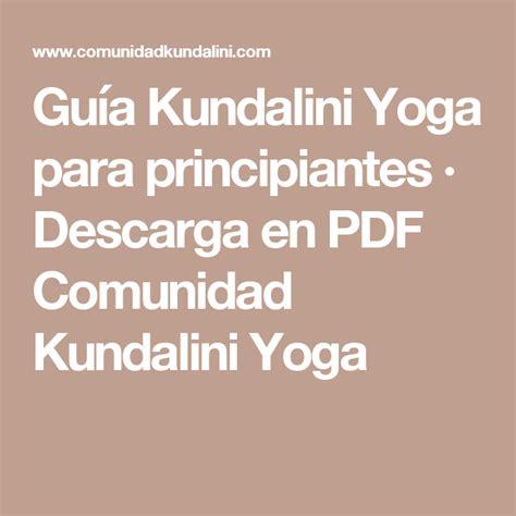 Guía Kundalini Yoga para principiantes · Descarga en PDF ...
