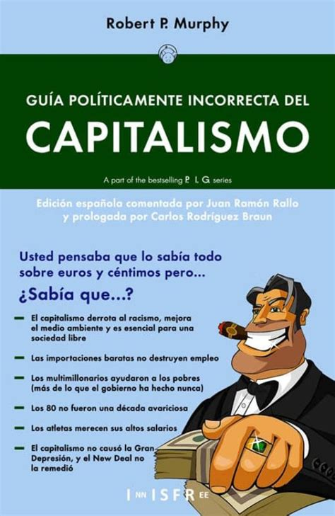 GUIA POLITICAMENTE INCORRECTA DEL CAPITALISMO | ROBERT P ...