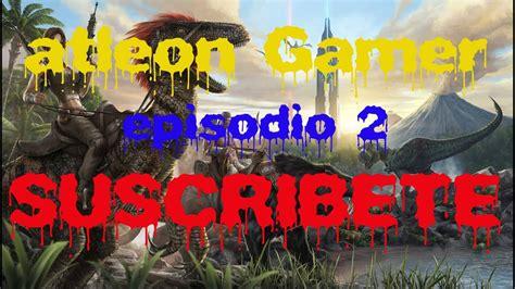 Guia, Trucos y Consejos ARK Survival Evolved PC episodio 2 ...
