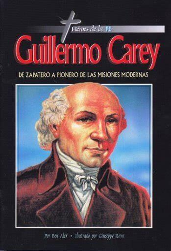 Guillermo Carey – de zapatero a pionero de misiones ...