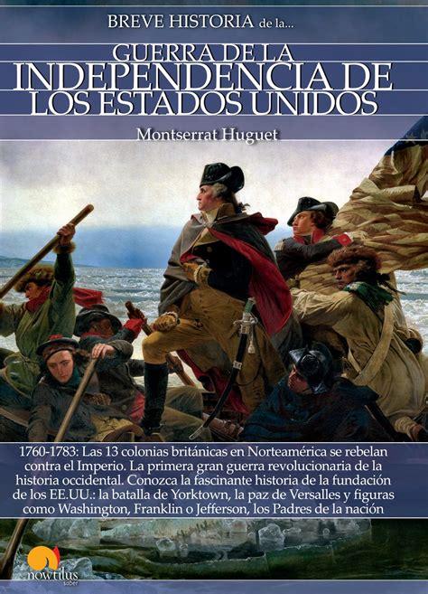 H c M: BREVE HISTORIA DE LA GUERRA DE LA INDEPENDENCIA DE ...