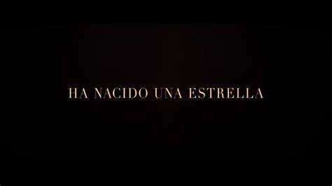 Ha Nacido Una Estrella: Tráiler En Español HD 1080P   YouTube