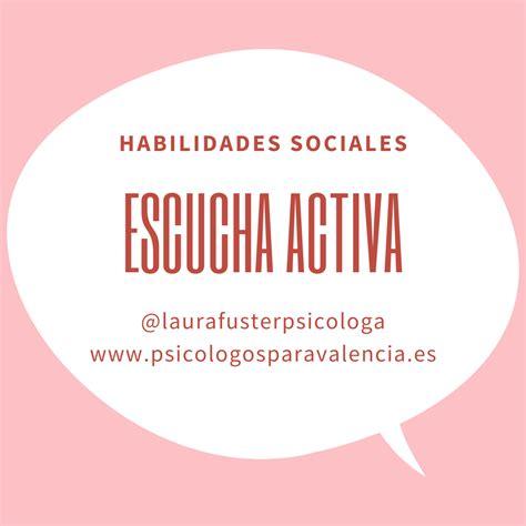 Habilidades Sociales. Escucha activa.   Psicólogos Valencia