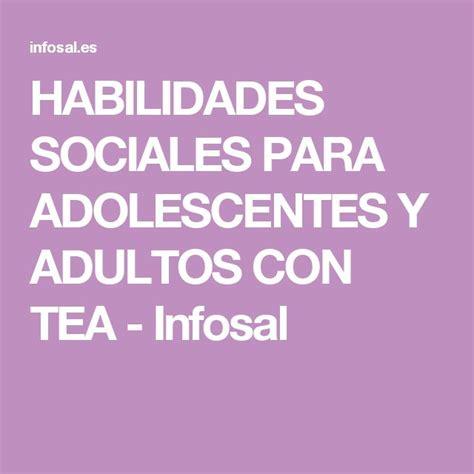 HABILIDADES SOCIALES PARA ADOLESCENTES Y ADULTOS CON TEA ...