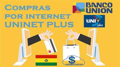 Habilitar Uninet de Banco Union para compras por internet ...
