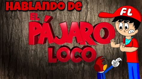 Hablando de   El pajaro loco  La pelicula    RGCM GAMEPLAY ...