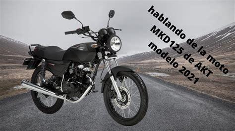 hablando de la moto| AKT NKD 125 MODELO 2021   YouTube
