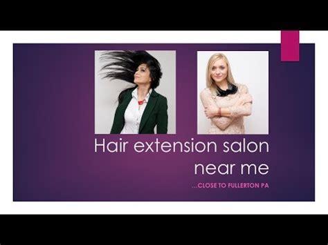 Hair Extension Salon Near Me — around Fullerton PA ...