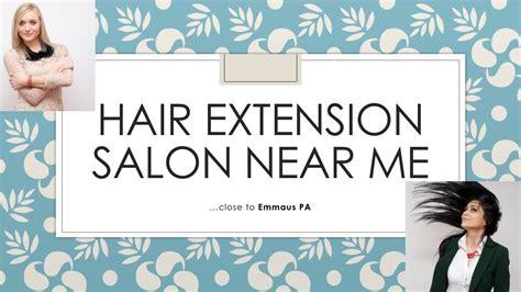 Hair Extension Salon Near Me    Take A Look! :    Emmaus ...