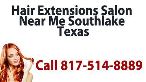 Hair Extensions Salon Near Me Southlake TX   Call 817 500 ...