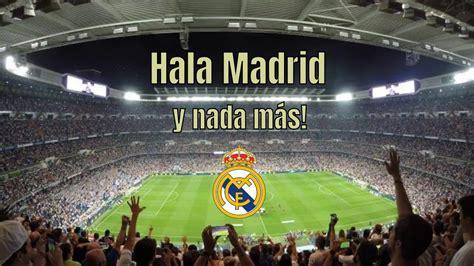 ¡Hala Madrid y nada más! Himno Real Madrid en el Santiago ...