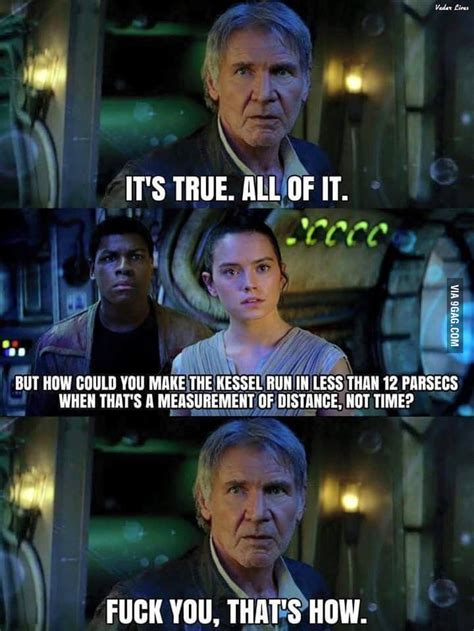 Han Solo that s how   9GAG