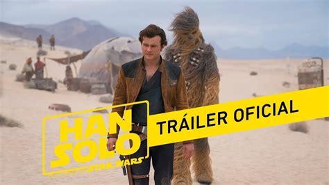 Han Solo: Una Historia de Star Wars   Trailer #2 Español ...