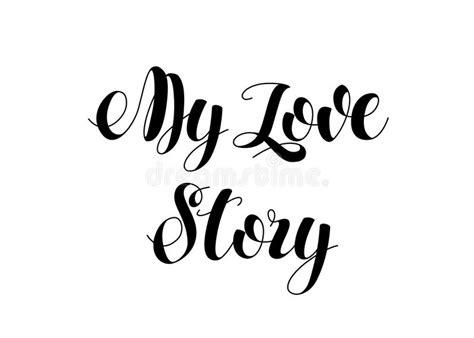 Hand Written Modern Brush Lettering. My Love Story Card ...