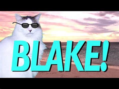 HAPPY BIRTHDAY BLAKE!   EPIC CAT Happy Birthday Song   YouTube