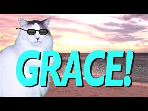 HAPPY BIRTHDAY GRACE!   EPIC CAT Happy Birthday Song   YouTube