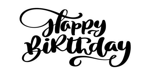 Happy Birthday Hand drawn text phrase. Calligraphy ...