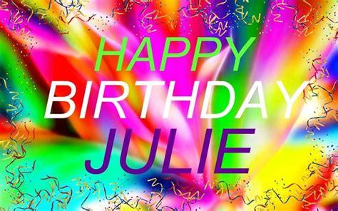 HAPPY BIRTHDAY JULIE  With images  | Happy birthday, Happy ...