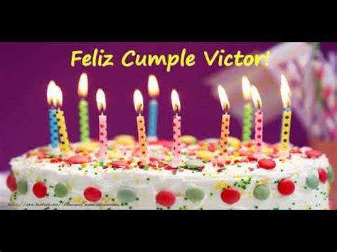 Happy Birthday Victor! ¡Feliz Cumpleaños Victor!   YouTube