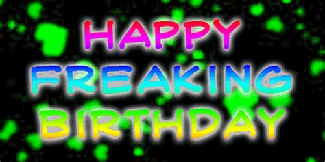 Happy Freaking Birthday Pictures, Photos, and Images for ...