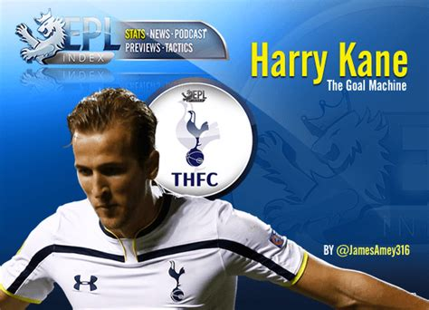 Harry Kane   The Goal Machine   EPL Index: Unofficial ...