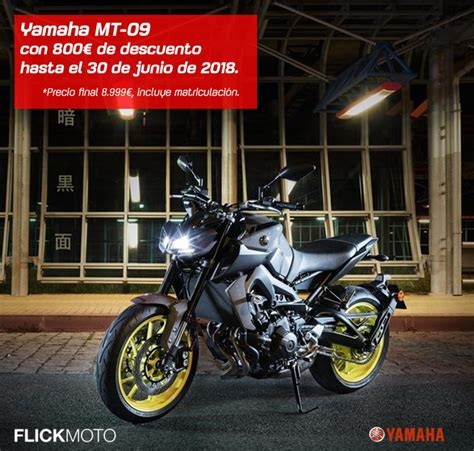 Hasta el 30 de junio, MT 09 por 8.999 € en Yamaha Flick ...