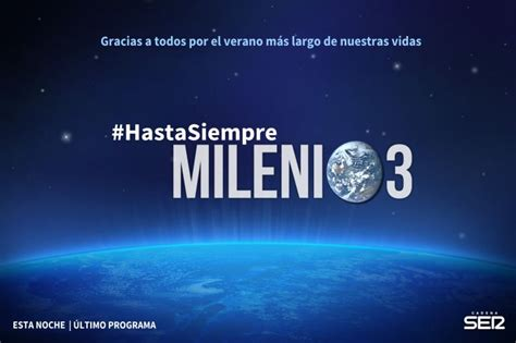 Hasta siempre Milenio 3   Milenio 3   Cadena SER