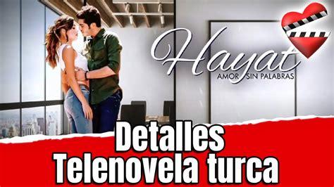 HAYAT, AMOR SIN PALABRA telenovela turca en español / Aşk ...