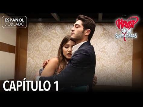 Hayat Amor Sin Palabras Capítulo 1  Español Doblado    YouTube