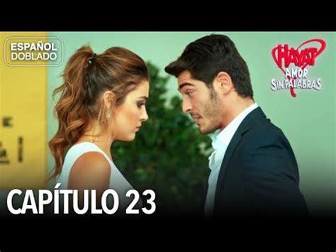 Hayat Amor Sin Palabras Capítulo 23  Español Doblado ...