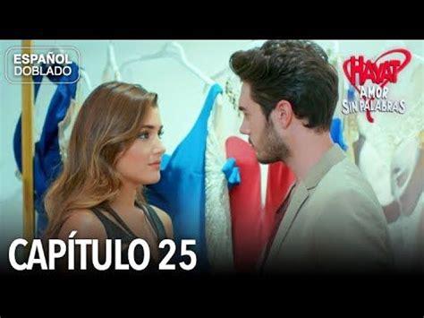 Hayat Amor Sin Palabras Capítulo 25  Español Doblado ...
