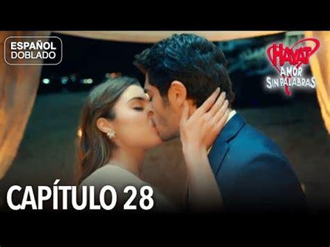 Hayat Amor Sin Palabras Capítulo 28  Español Doblado ...